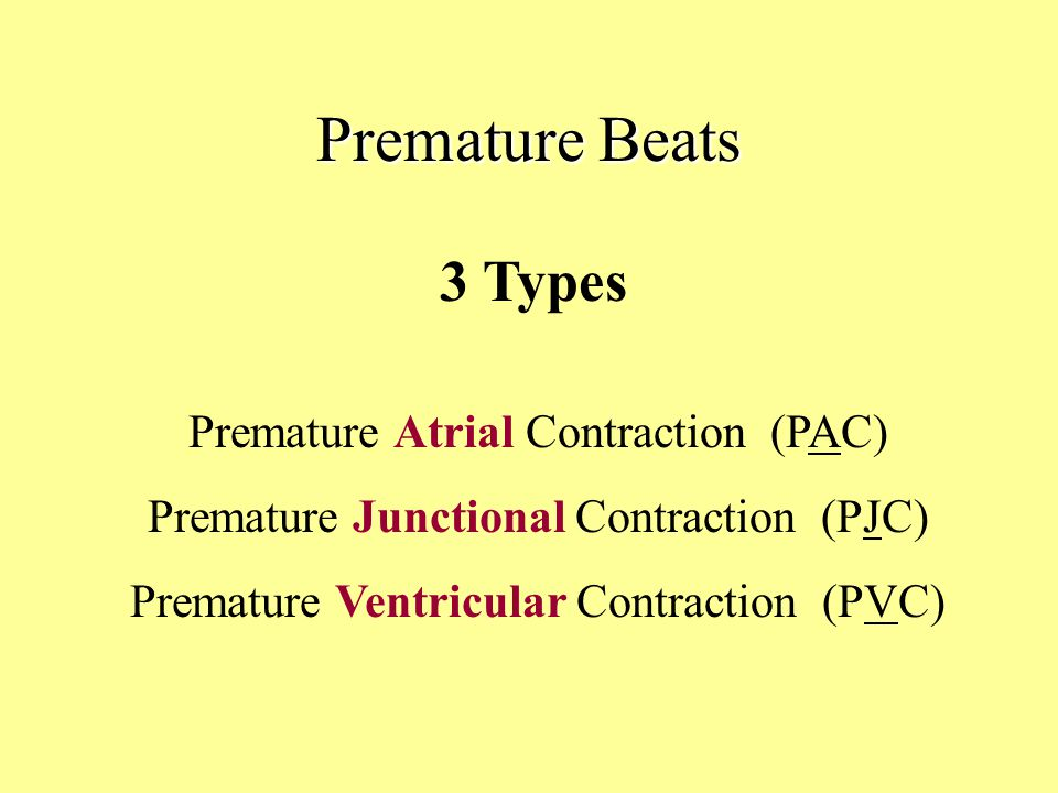 Premature Beats 3 Types Premature Atrial Contraction (PAC)