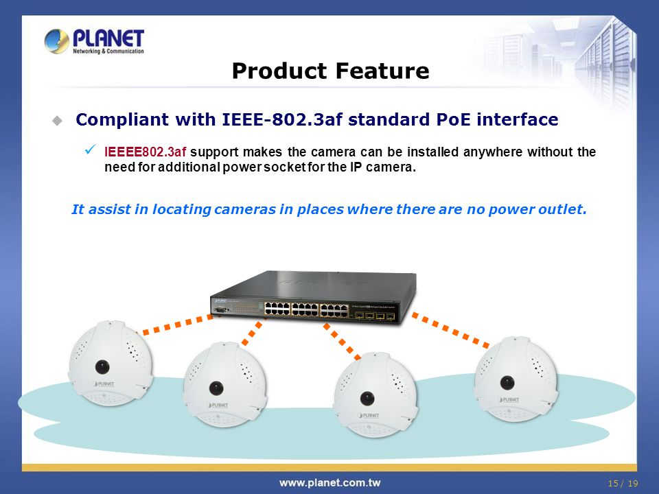 Product Feature Compliant with IEEE-802.3af standard PoE interface