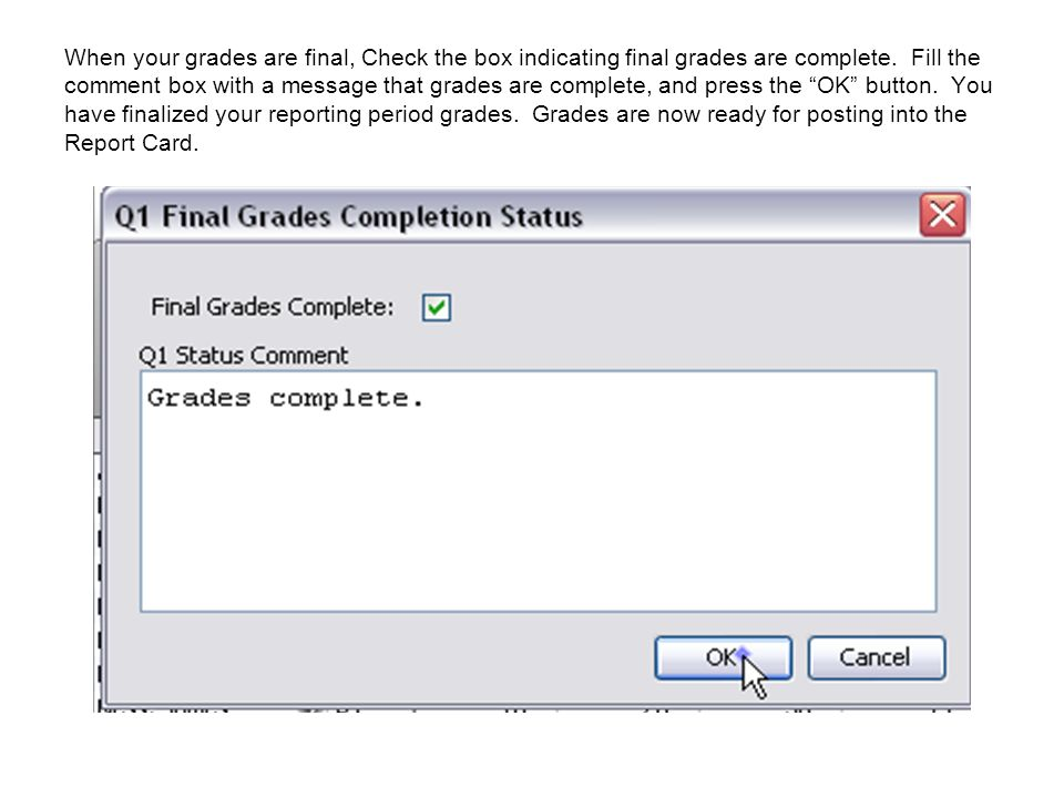 When your grades are final, Check the box indicating final grades are complete.