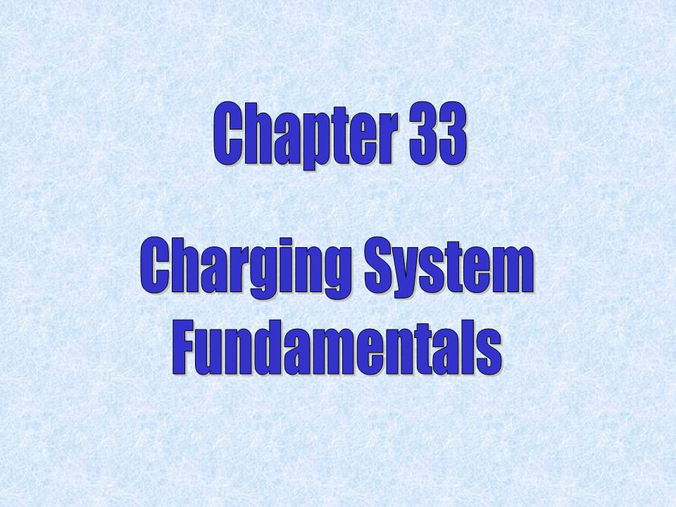 Chapter 33 Charging System Fundamentals