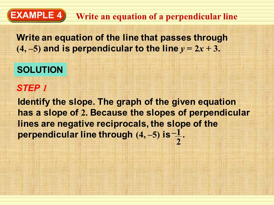 EXAMPLE 4 Write an equation of a perpendicular line.