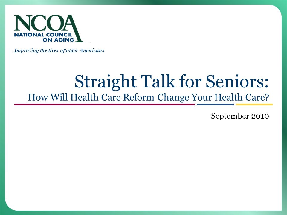 Straight Talk for Seniors: How Will Health Care Reform Change Your Health Care