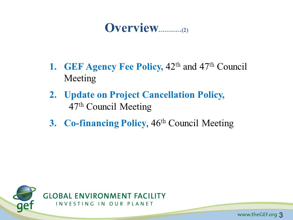 Overview…………(2) GEF Agency Fee Policy, 42th and 47th Council Meeting