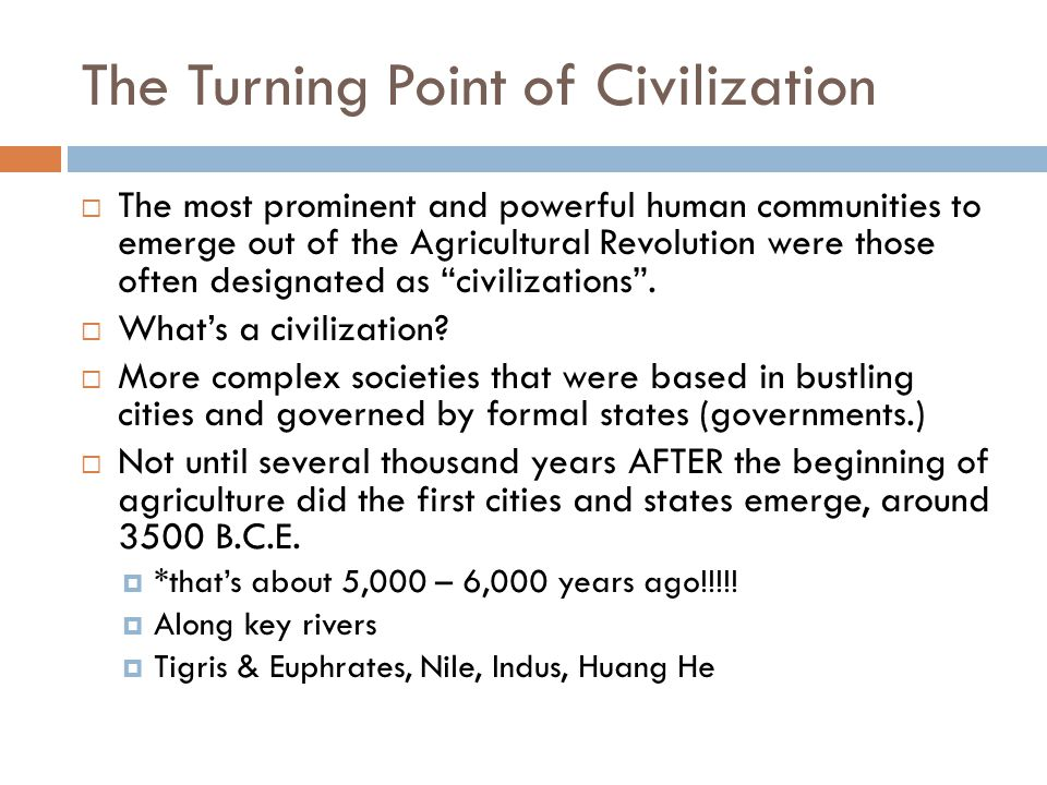 The Turning Point of Civilization