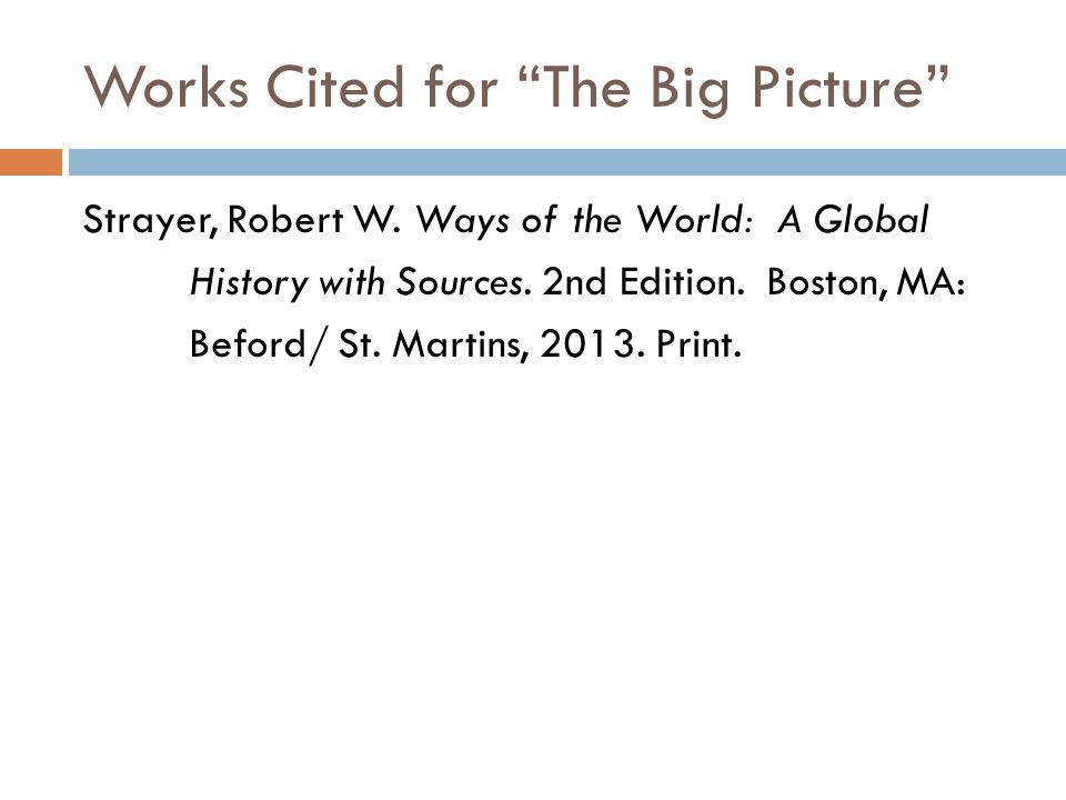 Works Cited for The Big Picture
