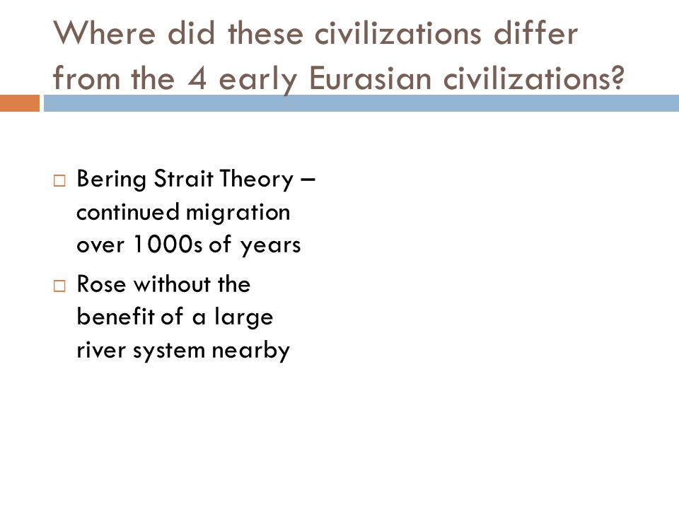 Where did these civilizations differ from the 4 early Eurasian civilizations