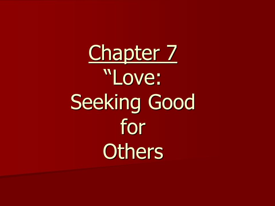 Chapter 7 Love: Seeking Good for Others