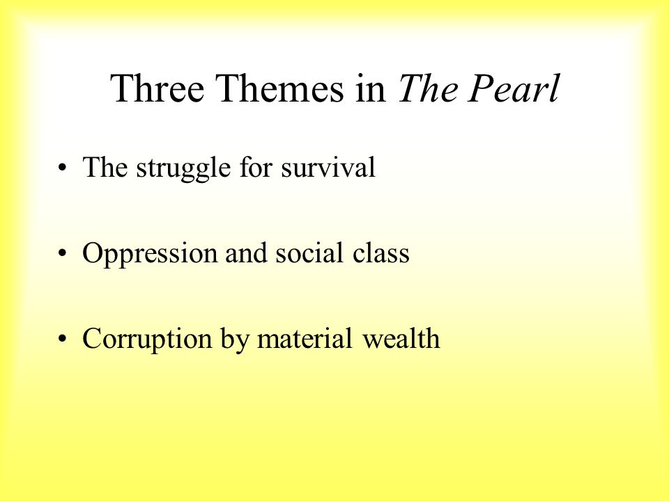 Thesis Statements Examples For Argumentative Essays Three Themes In The Pearl Best Business School Essays also University English Essay The Pearl By John Steinbeck  Ppt Download How To Start A Business Essay