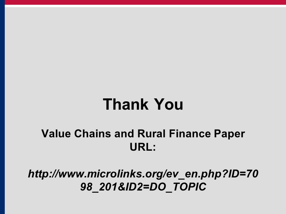 Thank You Value Chains and Rural Finance Paper URL: