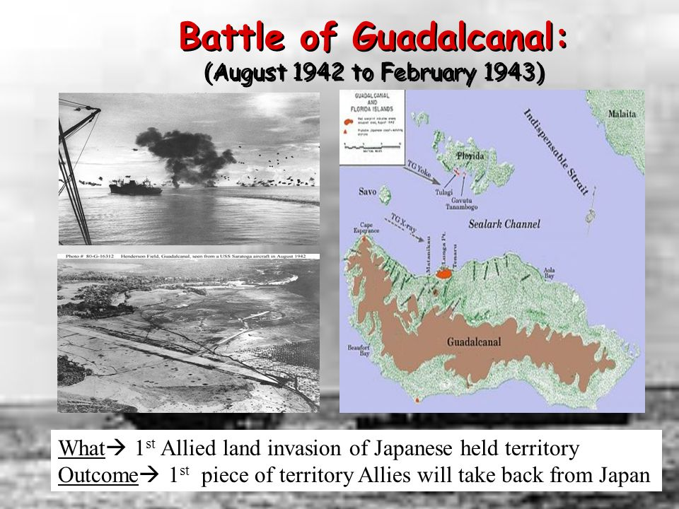 Battle of Guadalcanal: (August 1942 to February 1943)