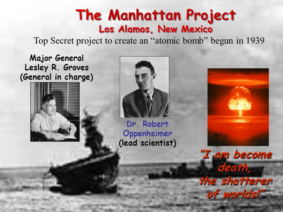 The Manhattan Project Los Alamos, New Mexico