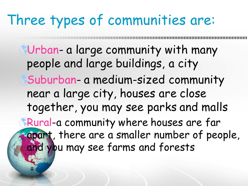 Three types of communities are: