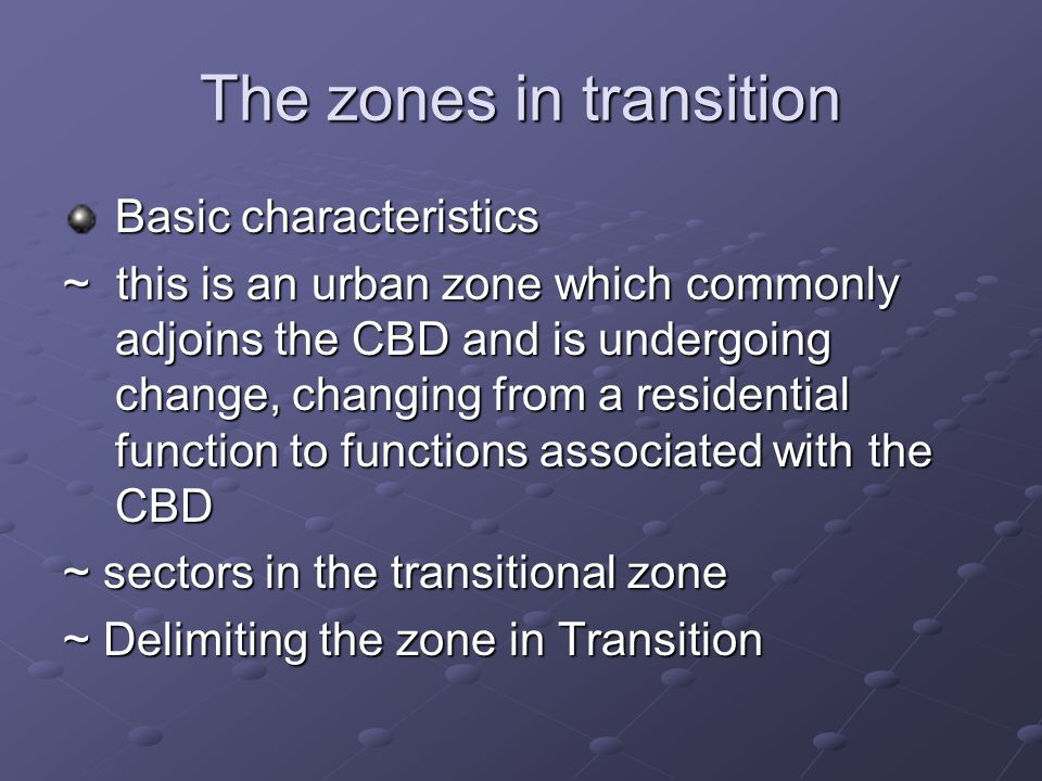 The zones in transition