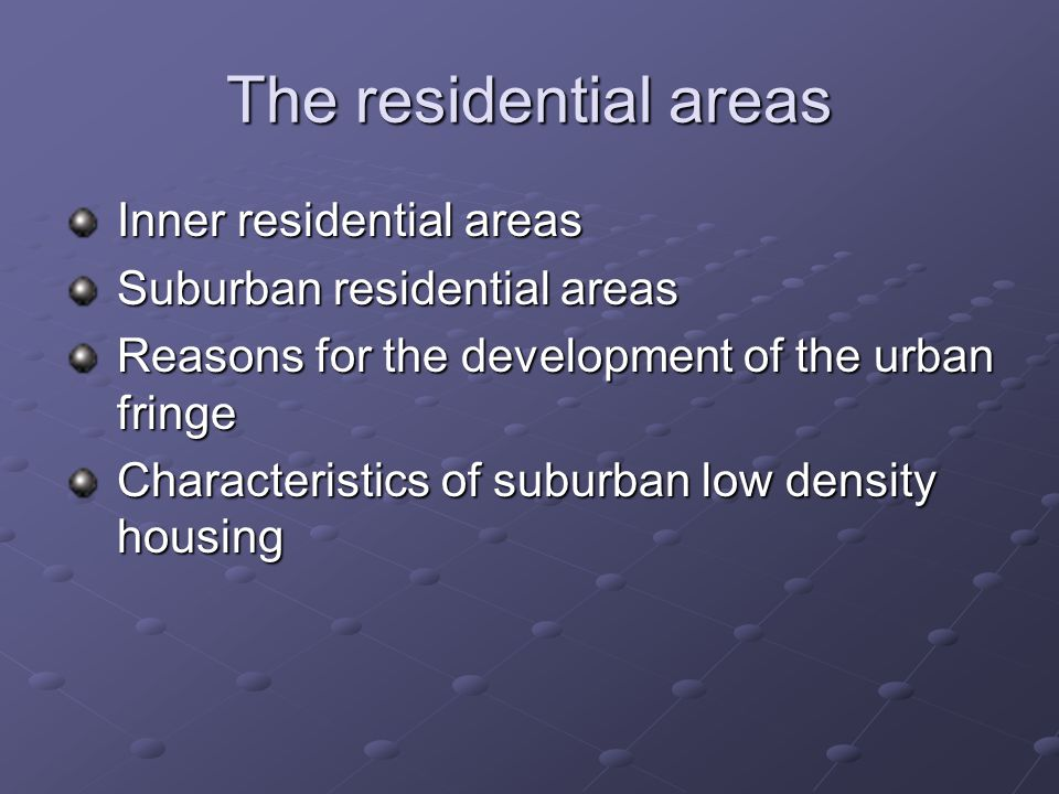 The residential areas Inner residential areas