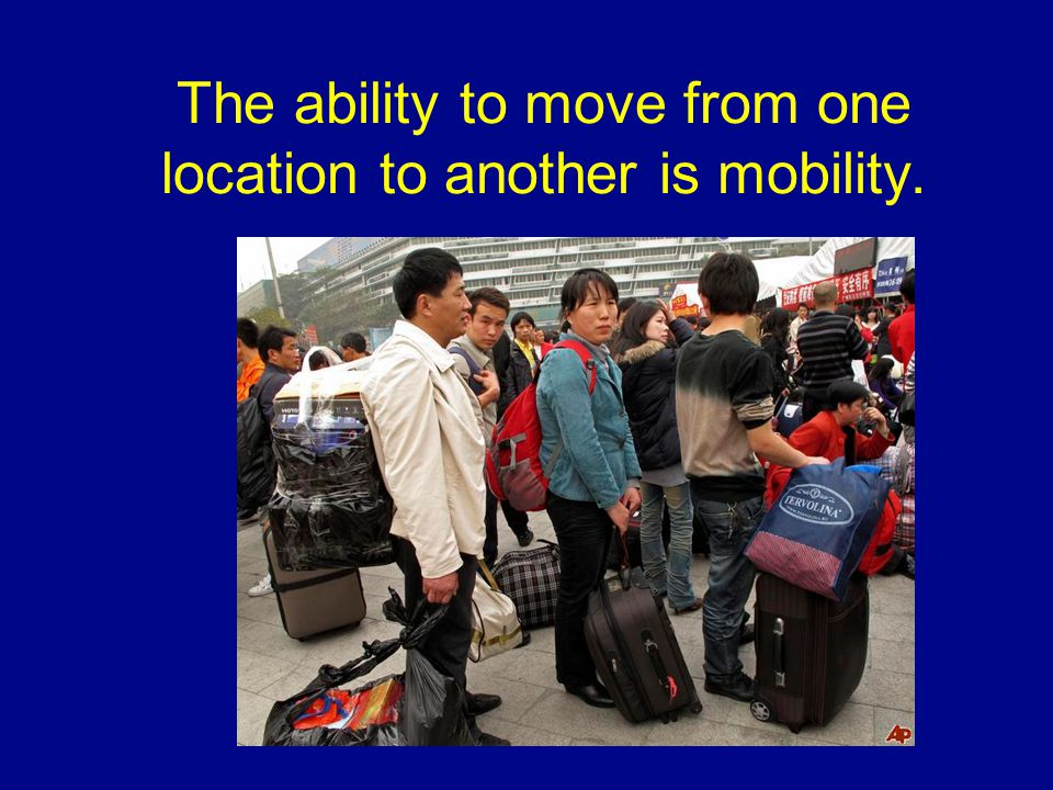 The ability to move from one location to another is mobility.