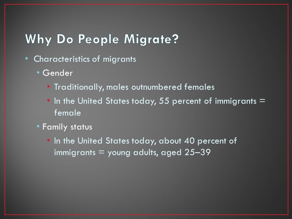 Why Do People Migrate Characteristics of migrants Gender
