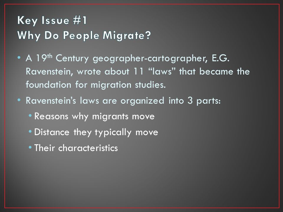 Key Issue #1 Why Do People Migrate