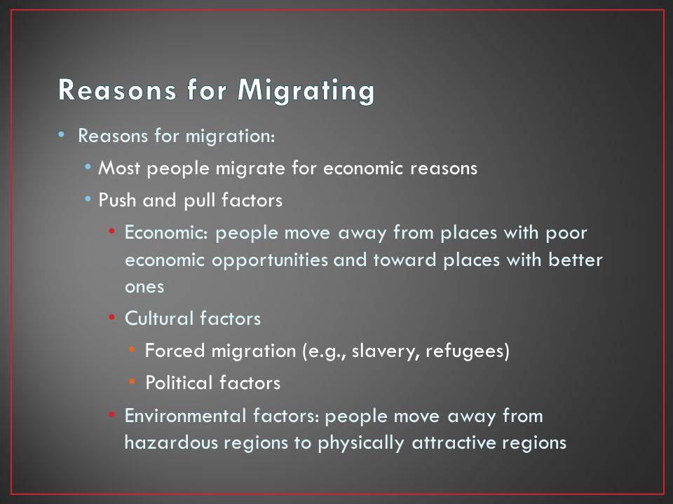 Reasons for Migrating Reasons for migration: