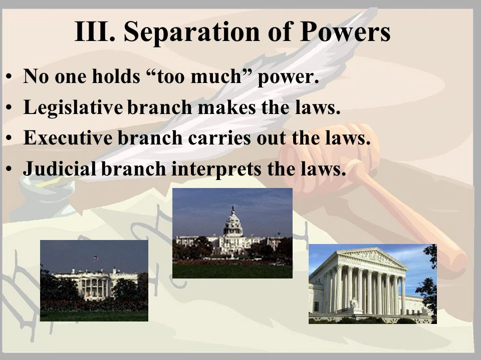 III. Separation of Powers