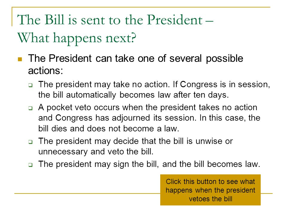 The Bill is sent to the President – What happens next