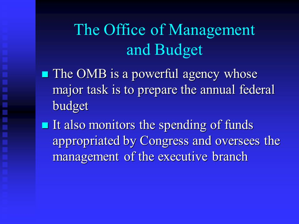 The Office of Management and Budget