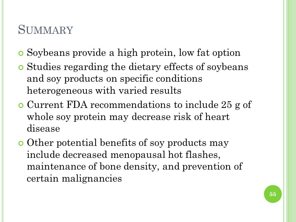 Summary Soybeans provide a high protein, low fat option
