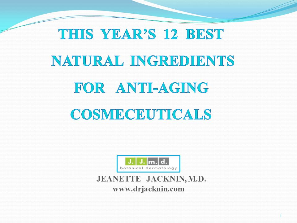 NATURAL INGREDIENTS FOR ANTI-AGING COSMECEUTICALS - ppt download