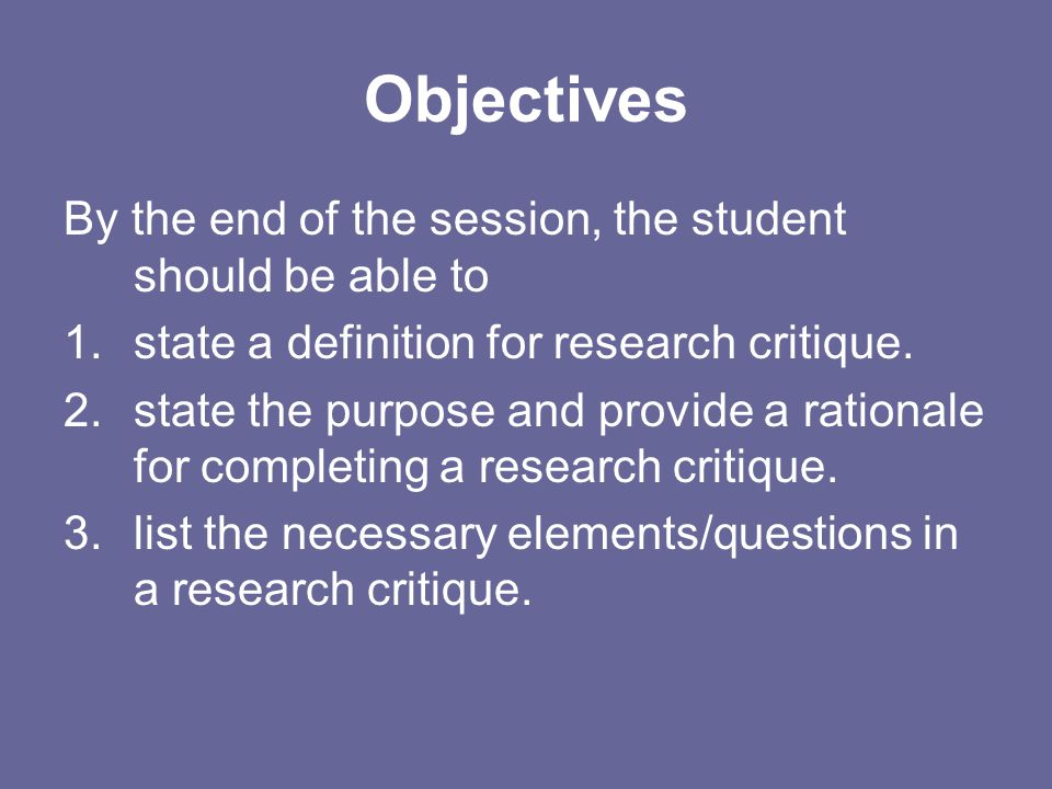 Objectives By the end of the session, the student should be able to