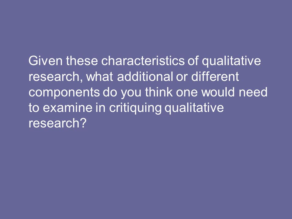 Critique of Qualitative Research