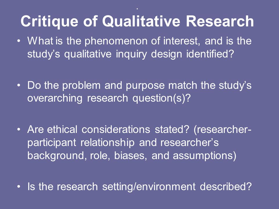 . Critique of Qualitative Research