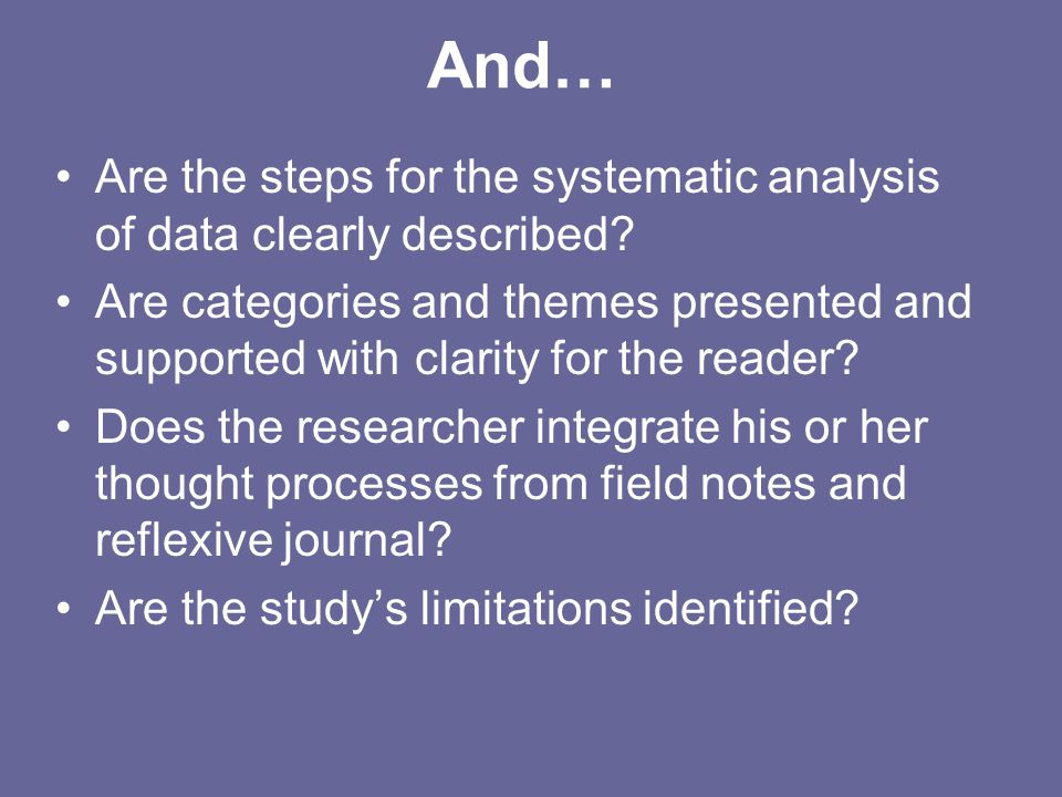 And… Are the steps for the systematic analysis of data clearly described