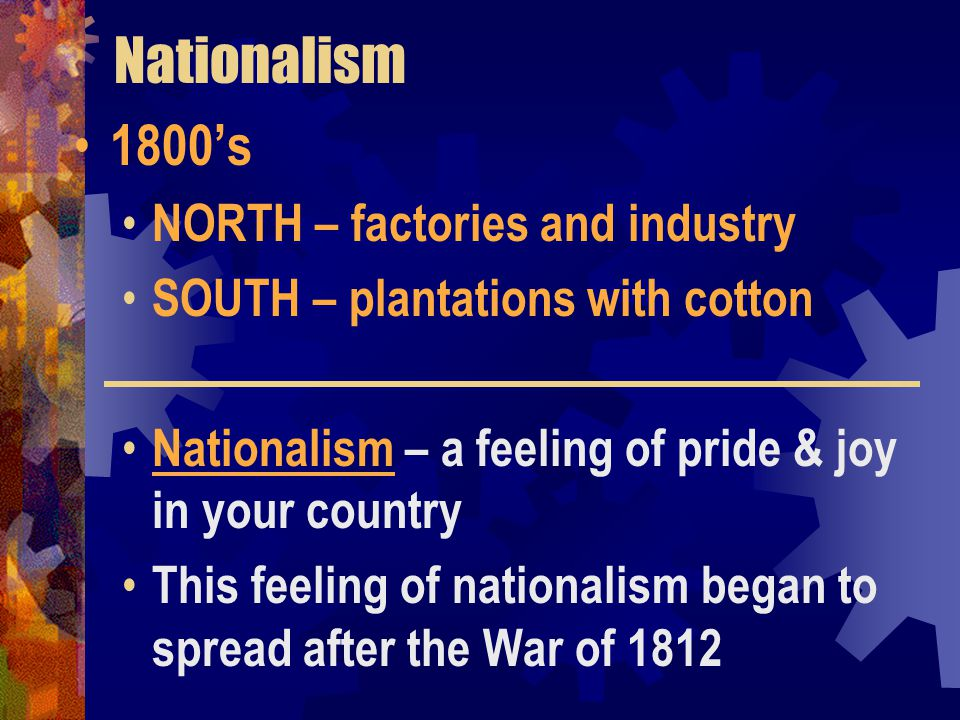 Nationalism 1800's NORTH – factories and industry
