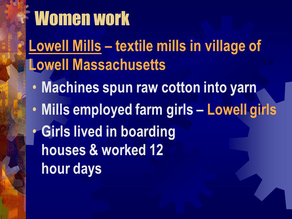 Women work Lowell Mills – textile mills in village of Lowell Massachusetts. Machines spun raw cotton into yarn.