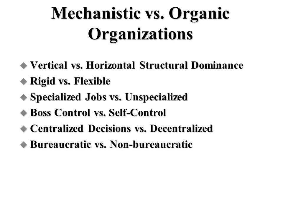Mechanistic vs. Organic Organizations