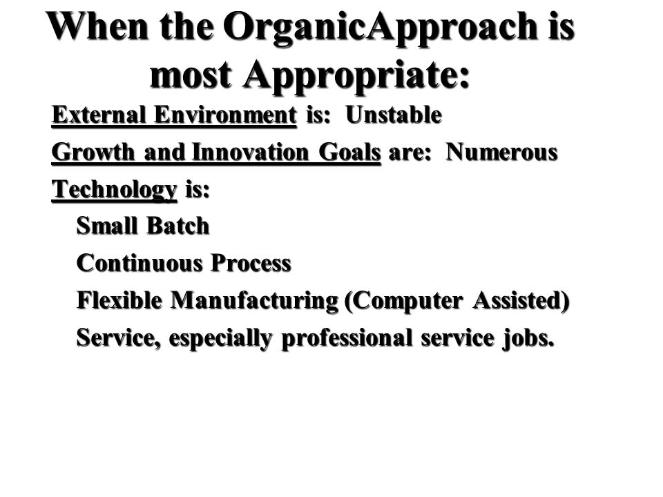 When the OrganicApproach is most Appropriate: