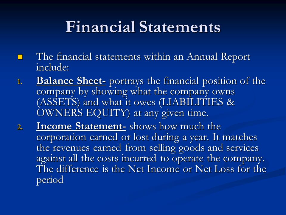 Financial Statements The financial statements within an Annual Report include: