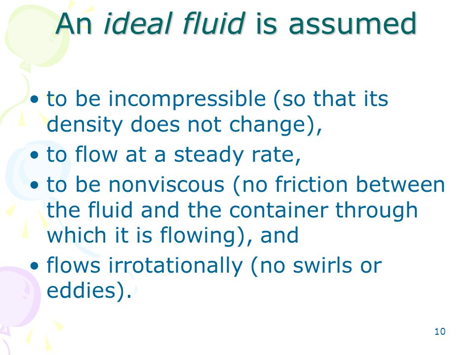 An ideal fluid is assumed