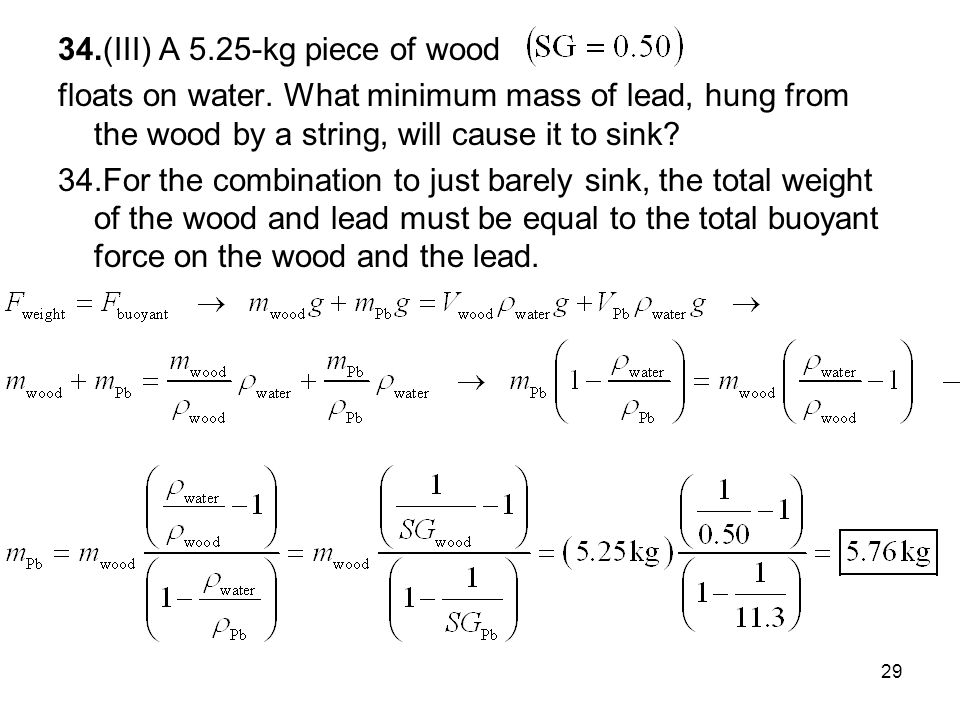 34.(III) A 5.25-kg piece of wood