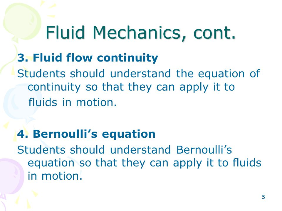 Fluid Mechanics, cont. 3. Fluid flow continuity