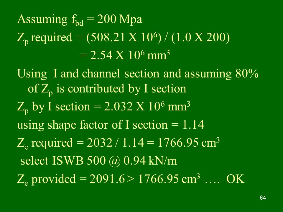 Assuming fbd = 200 Mpa Zp required = ( X 106) / (1.0 X 200) = 2.54 X 106 mm3.