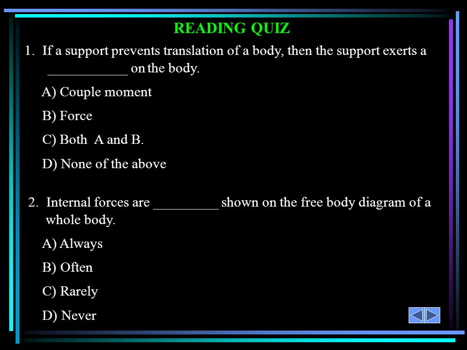 READING QUIZ Answers: 1. B 2. D