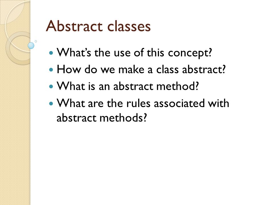 Abstract classes What's the use of this concept