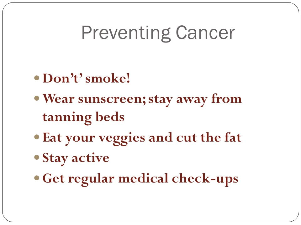 Preventing Cancer Don't' smoke!