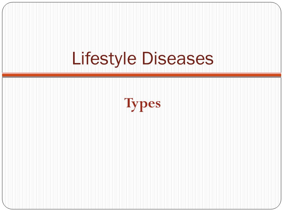 Lifestyle Diseases Types