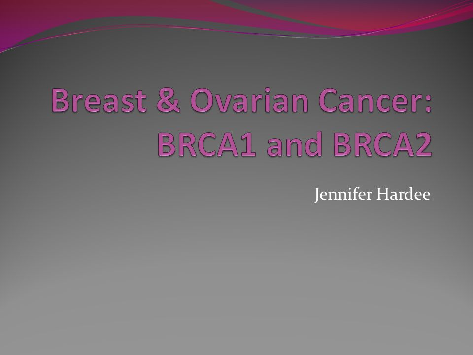 Breast Ovarian Cancer Brca1 And Brca2 Ppt Video Online Download