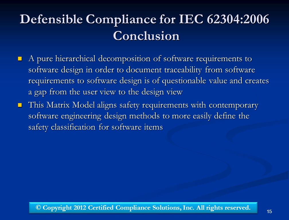 Defensible Compliance for IEC 62304:2006 Conclusion