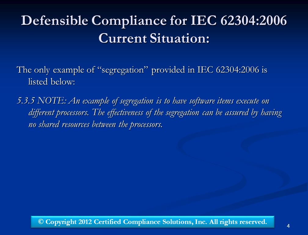 Defensible Compliance for IEC 62304:2006 Current Situation: