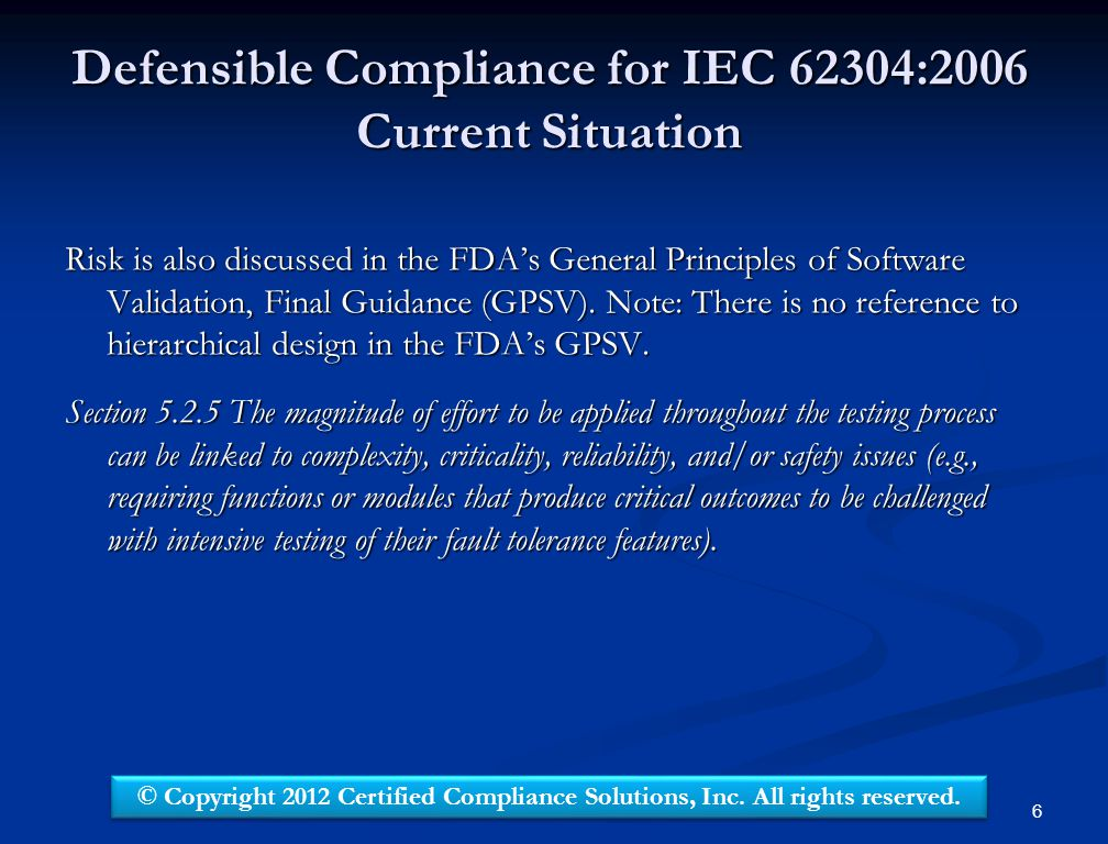Defensible Compliance for IEC 62304:2006 Current Situation