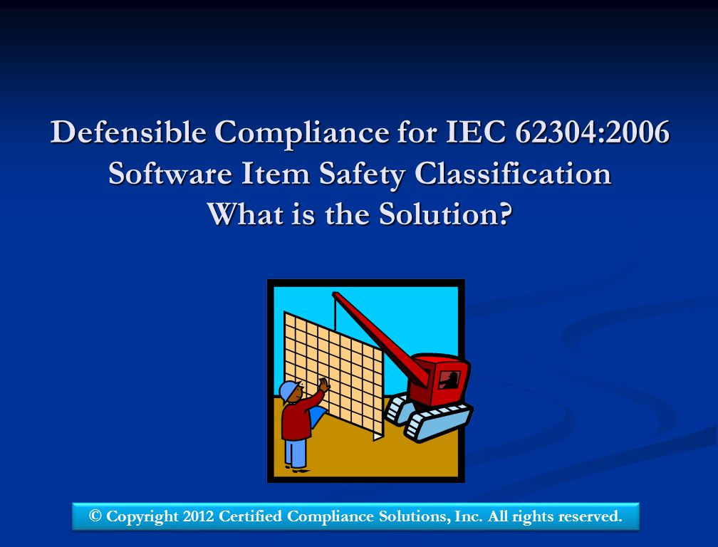 Defensible Compliance for IEC 62304:2006 Software Item Safety Classification What is the Solution