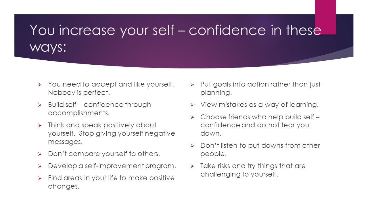 You increase your self – confidence in these ways: